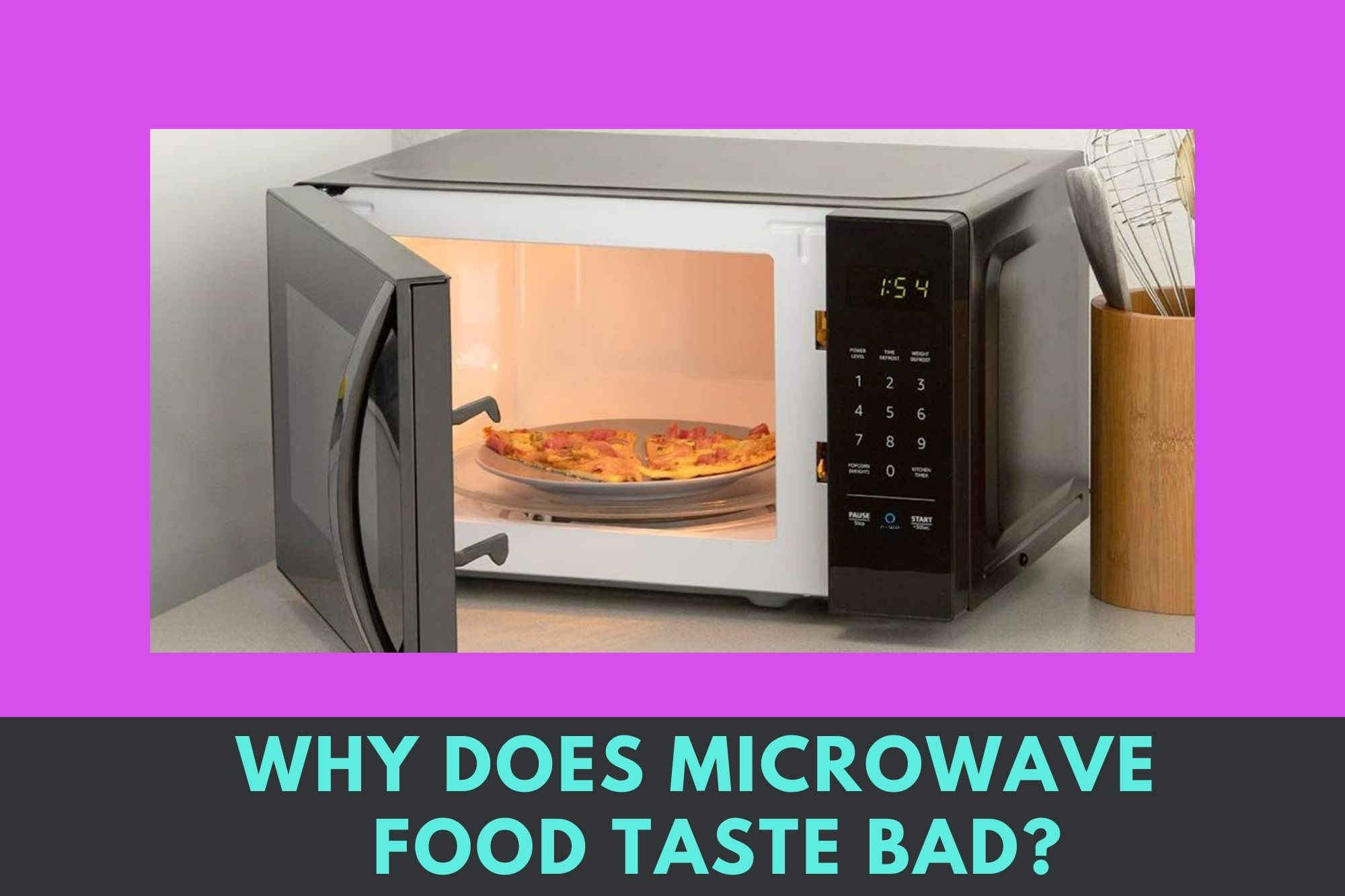 Why Does Microwave Food Taste Bad? What Components Change Your Food's Flavor Totally? What Meals After Reheating Taste Bitter? Why Does Food Tastes Bitter After Reheating? What Kind Of Meals Taste Better Even After Reheating In The Microwave?