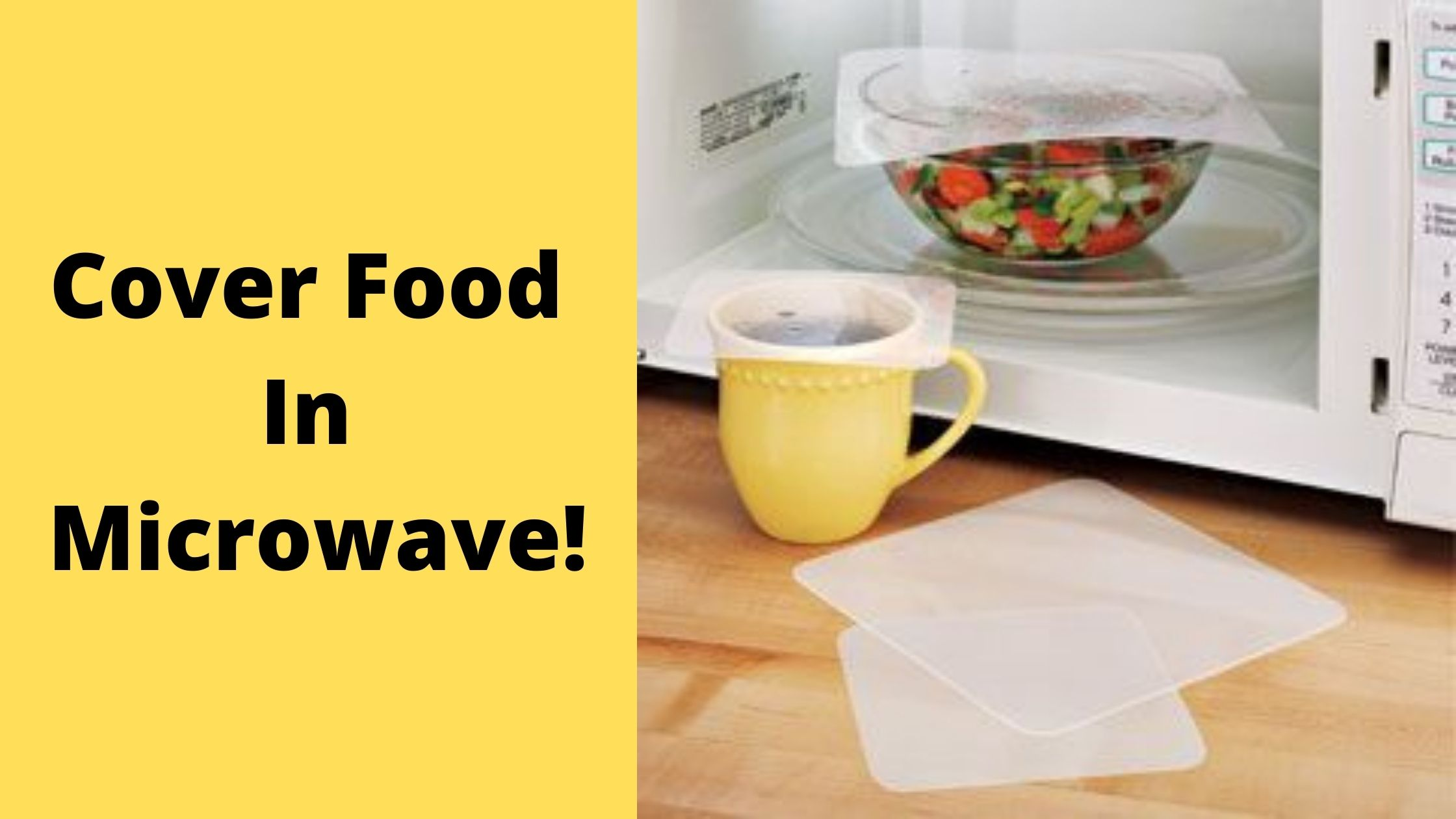 Is It Safe To Microwave Food Without Cover? Why You Should Cover Food In Microwave!