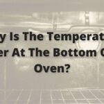 Why Is The Temperature Higher At The Bottom Of My Oven?